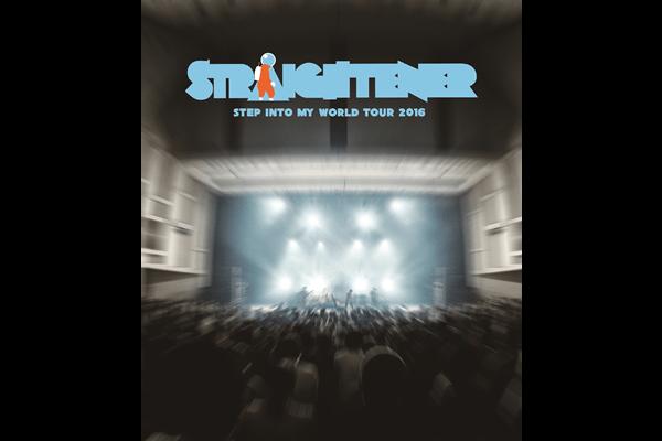 straightener「Step Into My World TOUR 2016」