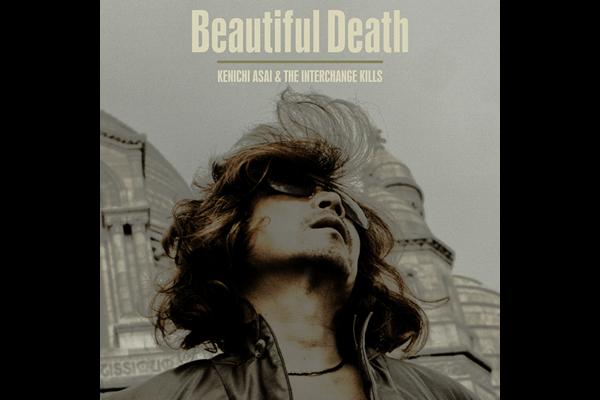 浅井健一&THE INTERCHANGE KILLS DIGITAL SINGLE 「Beautiful Death」