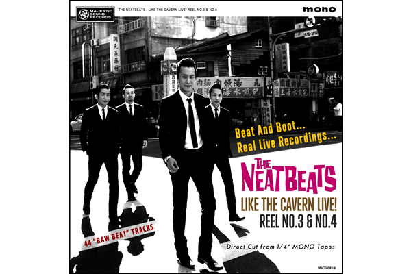 THE NEATBEATS live album『LIKE THE CAVERN LIVE! REEL NO.3 & NO.4』