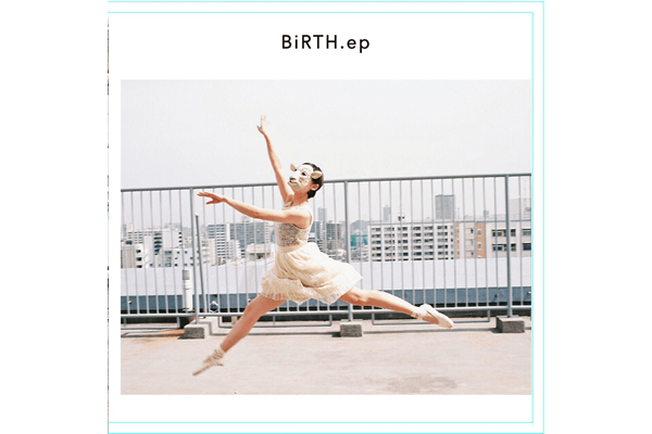 羊文学3rd EP「BiRTH.ep」