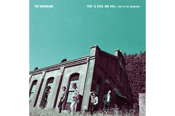 THE BOHEMIANS best album『That Is Rock And Roll ~Best Of THE BOHEMIANS~』