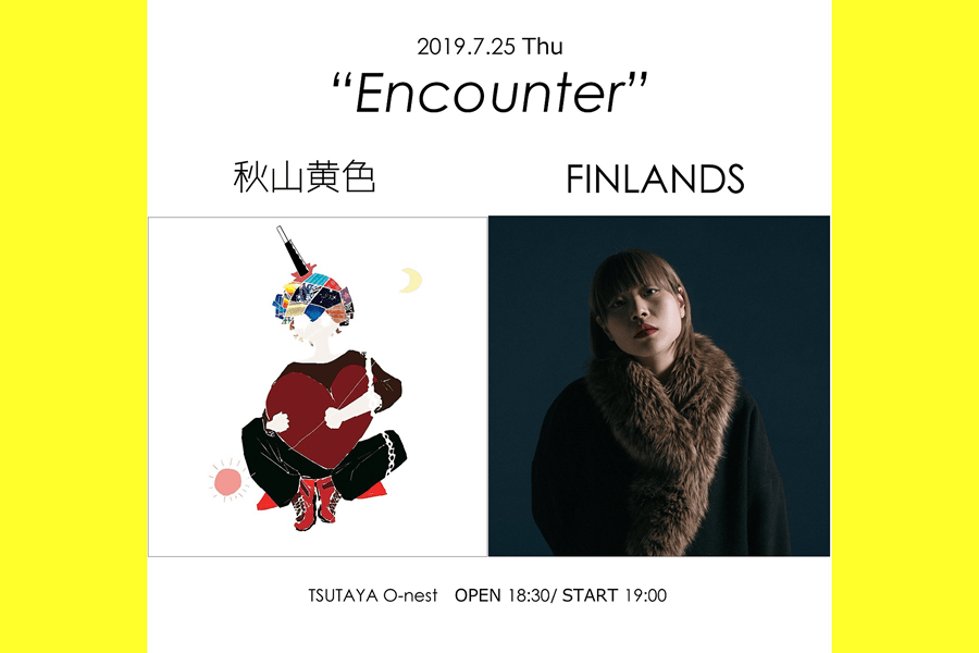 "秋山黄色 2MAN LIVE ""Encounter"""