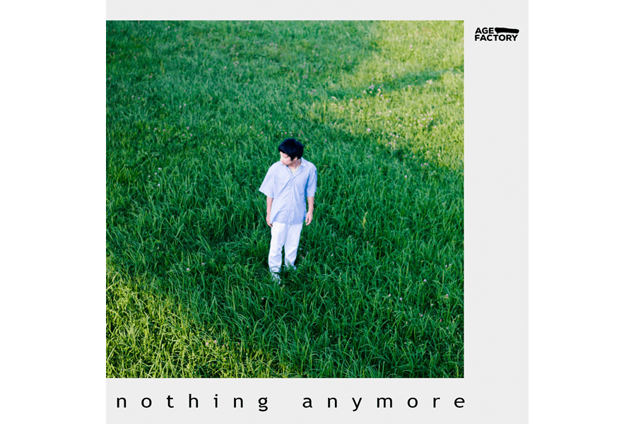 Age Factory 第3弾digital single「nothing anymore」