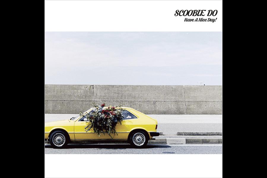 SCOOBIE DO 14th album『Have A Nice Day!』