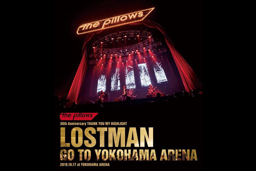 the pillows blur-ray & dvd「LOSTMAN GO TO YOKOHAMA ARENA 2019.10.17 at YOKOHAMA ARENA」