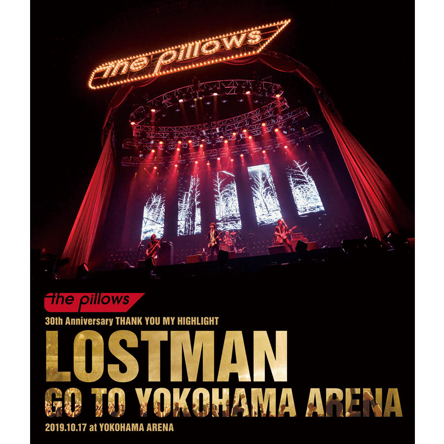 the pillows blu-ray & dvd「LOSTMAN GO TO YOKOHAMA ARENA 2019.10.17 at YOKOHAMA ARENA」