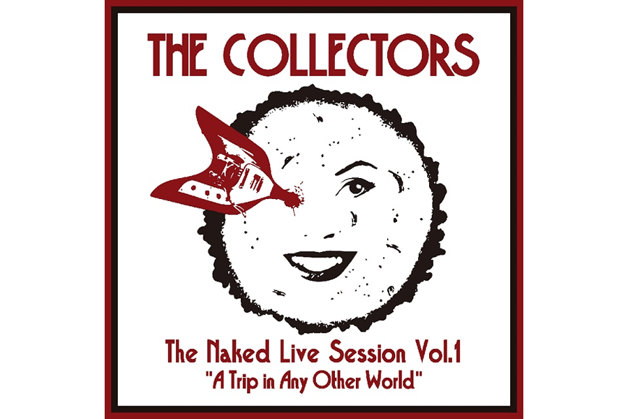 """THE COLLECTORS digital album『The Naked Live Session Vol.1 """"A Trip in Any Other World""""』"""