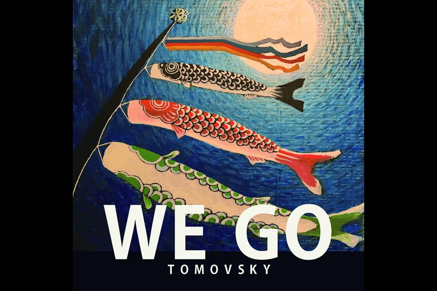 TOMOVSKY album『WE GO』